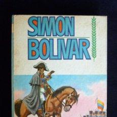 Libros de segunda mano: SIMÓN BOLIVAR, Nº 6. SERIE BIOGRAFÍAS. EDITORIAL VASCO AMERICANA (EVA), 1969. Lote 194747462