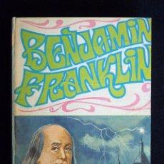 Libros de segunda mano: BENJAMIN FRANKLIN, Nº 5. SERIE BIOGRAFÍAS. EDITORIAL VASCO AMERICANA (EVA), 1969. Lote 194747566