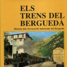 Libros de segunda mano: ELS TRENS DEL BERGUEDA. Lote 194748732