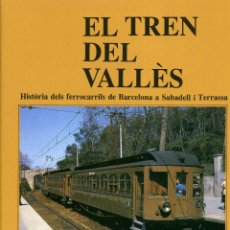 Libros de segunda mano: EL TREN DEL VALLES. Lote 194748767