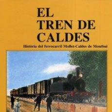 Libros de segunda mano: EL TREN DE CALDES. Lote 194748795