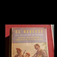 Libros de segunda mano: EL REQUETÉ (LA TRADICIÓN NO MUERE). GENERAL LUIS REDONDO Y COMANDANTE JUAN DE ZAVALA. Lote 194751091