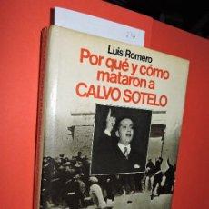 Libros de segunda mano: POR QUÉ Y CÓMO MATARON A CALVO SOTELO. ROMERO, LUIS. COL. ESPEJO DE ESPAÑA. ED. PLANETA. BARCELONA 1. Lote 194751152