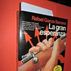 Libros de segunda mano: LA GRAN ESPERANZA. GARCÍA SERRANO, RAFAEL. COL. ESPEJO DE ESPAÑA. ED. PLANETA. BARCELONA 1983. Lote 194752020