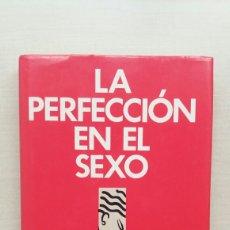 Libros de segunda mano: LA PERFECCIÓN EN EL SEXO. ALEXANDRA PENNEY. EDICIONES FOLIO, 1989.. Lote 194753177