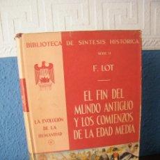 Libros de segunda mano: EL FIN DEL MUNDO ANTIGUO Y LOS COMIENZOS DE LA EDAD MEDIA - F. LOT - EDITORIAL U.T.E.H.A. (1956). Lote 194753681