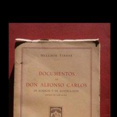Libros de segunda mano: DOCUMENTOS DE DON ALFONSO CARLOS DE BORBON Y DE AUSTRIA (DUQUE DE SAN JAIME). MELCHOR FERRER. Lote 194753730