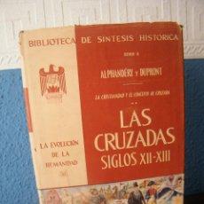 Libros de segunda mano: LAS CRUZADAS (SIGLOS XII-XIII) - ALPHADÉRY Y DUPRONT - EDITORIAL U.T.E.H.A. (MÉXICO, 1962). Lote 194754221