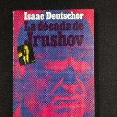 Libros de segunda mano: LA DECADA DE JRUSHOV - ISAAC DEUTSCHER - Nº329 ALIANZA 1ª ED. 1969. Lote 194759332