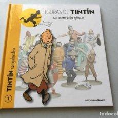 Libros de segunda mano: LIBRO FIGURAS DE TINTIN VOLUMEN 1 LA COLECCIÓN OFICIAL. Lote 194765097