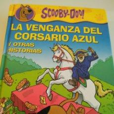 Libros de segunda mano: SCOOBY DOO LA VENGANZA DEL CORSARIO AZUL Y OTRAS HISTORIAS. Lote 194765553