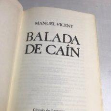 Libros de segunda mano: LIBRO - BALADA DE CAIN - MANUEL VICENT. Lote 194767395