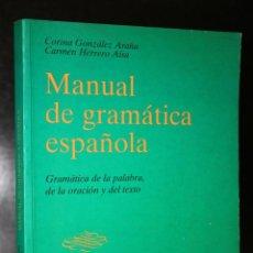 Libros de segunda mano: MANUAL DE GRAMÁTICA ESPAÑOLA. GRAMÁTICA DE LA PALABRA DE LA ORACIÓN Y DEL TEXTO.. Lote 194767525