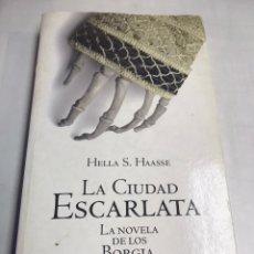 Libros de segunda mano: LIBRO - LA CIUDAD ESCARLATA - HELLAS S HAASSE. Lote 194767750