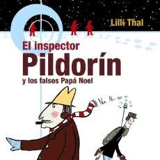 Libros de segunda mano: EL INSPECTOR PILDORIN Y LOS FALSOS PAPA NOEL. Lote 194767887