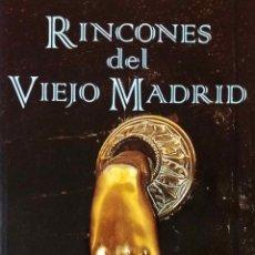 Libros de segunda mano: RINCONES DEL VIEJO MADRID. ANGEL J. OLIVARES PRIETO. LIBRO EDICIONES LA LIBRERIA.. Lote 194768568