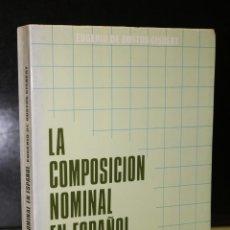 Libros de segunda mano: LA COMPOSICIÓN NOMINAL EN ESPAÑOL.. Lote 194769100