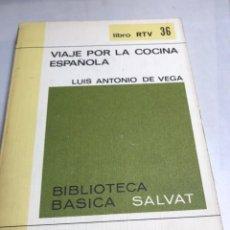 Libros de segunda mano: LIBRO - VIAJE POR LA COCINA ESPAÑOLA - LUIS ANTONIO DE VEGA. Lote 194769732
