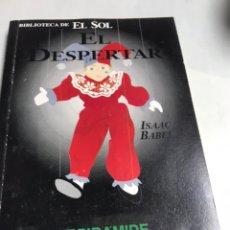 Libros de segunda mano: LIBRO - EL DESPERTAR - ISAAC BABEL. Lote 194775720