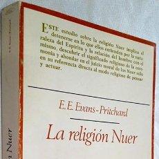 Libros de segunda mano: 1980. LA RELIGIÓN NUER. EVANS PRITCHARD, E. E. ED. TAURUS.ANTROPOLOGÍA ETNOLOGÍA ETNOGRAFÍA RELIGIÓN. Lote 194780780