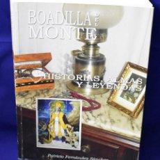 Libros de segunda mano: BOADILLA DEL MONTE. HISTORIAS, ALMAS Y LEYENDAS. FERNÁNDEZ SÁNCHEZ, PATRICIO. Lote 194783868
