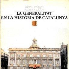 Libros de segunda mano: LA GENERALITAT EN LA HISTORIA DE CATALUNYA - JOSEP CRUAÑAS ORIOL VERGES - EDITORES VARIOS. Lote 194792573