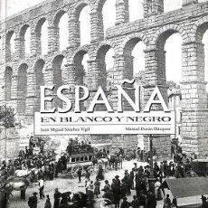Livros em segunda mão: ESPAÑA EN BLANCO Y NEGRO - JUAN MIGUEL/DURÁN BLÁZQUEZ SÁNCHEZ VIGIL - ESPASA CALPE. Lote 194830335