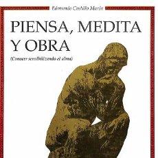 Libros de segunda mano: PIENSA, MEDITA Y OBRA - ELMUNDO CASTILLO MARÍN - EDITORES VARIOS. Lote 194849177
