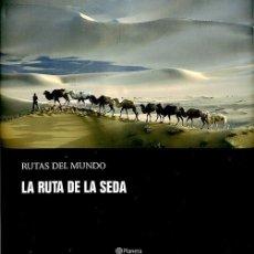 Libros de segunda mano: RUTAS DEL MUNDO LA RUTA DE LA SEDA - EDITORIAL PLANETA. Lote 205683482
