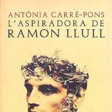 Libros de segunda mano: L'ASPIRADORA DE RAMON LLULL - ANTÒNIA CARRÉ-PONS - METEORO - PAPERS DE FORTUNA. Lote 194854147