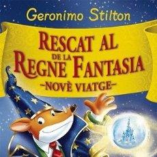 Libros de segunda mano: RESCAT AL REGNE DE LA FANTASIA. NOVÉ VIATGE - GERONIMO STILTON - ESTRELLA POLAR - GERONIMO STILTON. . Lote 194856685