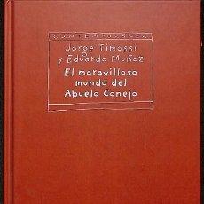 Libros de segunda mano: EL MARAVILLOSO MUNDO DEL ABUELO CONEJO - JORGE / MUÑÓZ BACHS TIMOSSI CORBANI - MONTENA - CONTEMPORÁN. Lote 194856872