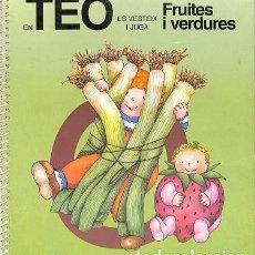 Libros de segunda mano: EN TEO VESTEIX I JUGA:FRUITES I VERDURES - CARLOTA / ESTEBAN NOGUERA GOYTA VENDRELL - LIBROS CÚPULA . Lote 194856978