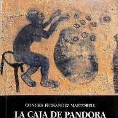 Libros de segunda mano: LA CAJA DE PANDORA - CONCHA FERNÁNDEZ MARTORELL - EDITORIAL INTERPRESS. Lote 194856993