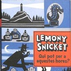 Libros de segunda mano: QUI POT SER A AQUESTES HORES? - LEMONY SNICKET - SAU LA GALERA - PREGUNTES EQUIVOCADES. Lote 194857000
