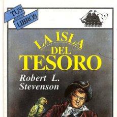 Libros de segunda mano: LA ISLA DEL TESORO - ROBERT LOUIS STEVENSON - ANAYA - TUS LIBROS, 5 TUS LIBROS AVENTURAS. Lote 194857697
