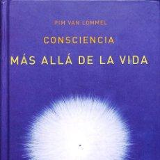 Libros de segunda mano: CONSCIENCIA MÁS ALLÁ DE LA VIDA. - PIM VAN LOMMEL EDICIONES ATALANTA IMAGINATIO VERA, 64 FILOSOFÍA. Lote 194858195