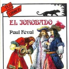 Libros de segunda mano: EL JOROBADO - PAUL FÉVAL - ANAYA INFANTIL Y JUVENIL - LIBROS PARA JÓVENES - TUS LIBROS, 136 LANGE. Lote 194858513