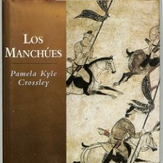 Libros de segunda mano: LOS MANCHÚES - PAMELA KYLE CROSSLEY - EDICIONES ARIEL PUEBLOS. Lote 194858558