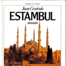 Libros de segunda mano: ESTAMBUL OTOMANO - JUAN GOYTISOLO - PLANETA CIRCULO DE LECTORES - CIUDADES DE LA HISTORIA. Lote 194858570