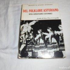 Libros de segunda mano: DEL FOLKLORE ASTURIANO.MITOS.SUPERSTICIONES.COSTUMBRES.AURELIO DE LLANO ROZA DE AMPUDIA.OVIEDO 1983. Lote 194858882