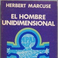 Libros de segunda mano: EL HOMBRE UNIDIMENSIONAL. MARCUSE. Lote 194861948