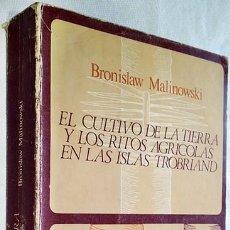 Libros de segunda mano: 1977. EL CULTIVO DE LA TIERRA Y LOS RITOS AGRÍCOLAS EN LAS ISLAS TROBRIAND.B.MALINOWSKY.ANTROPOLOGÍA. Lote 194862052