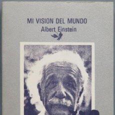 Libros de segunda mano: MI VISION DEL MUNDO. ALBERT EINSTEIN. Lote 194862115