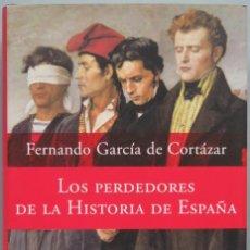 Libros de segunda mano: LOS PERDEDORES DE LA HISTORIA DE ESPAÑA. GARCIA CORTAZAR. Lote 194862671