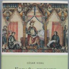 Libros de segunda mano: ESPAÑA FRENTE A LOS JUDIOS: SEFARAD. CESAR VIDAL. Lote 194862725