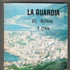Libros de segunda mano: LA GUARDIA EL ROSAL Y OYA POR ANGEL L. TRONCOSO 1979. Lote 194862752