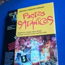 Libros de segunda mano: PACTOS SATÁNICOS SANTIAGO CAMACHO HIDALGO PUERTA DEL MISTERIO. Lote 194864786