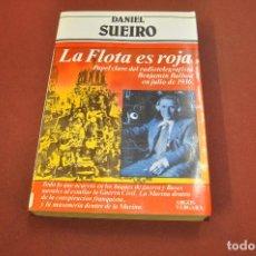 Libros de segunda mano: LA FLOTA ES ROJA , RADIOTELEGRAFISTA BENJAMÍN BALBOA EN EL 1936 - DANIEL SUEIRO - HUB. Lote 194875507