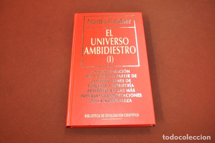 EL UNIVERSO AMBIDIESTRO I - MARTIN GARDNER - BIBLIOTECA DE DIVULGACIÓN CIENTÍFICA - CIB (Libros de Segunda Mano - Ciencias, Manuales y Oficios - Otros)